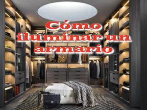 Como iluminar un armario correctamente